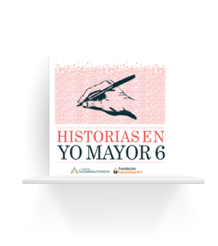 Historias en Yo Mayor 6